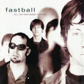 CD FASTBALL-ALL THE PAIN MONEY CAN BUY