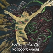 CD TODAY IS THE DAY-NO GOOD TO ANYONE