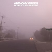 CD GREEN  ANTHONY-WOULD YOU STILL BE IN LOVE