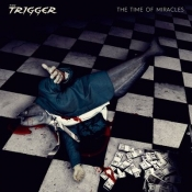 CD TRIGGER, THE - THE TIME OF MIRACLES