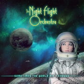 2LP The NIGHT FLIGHT ORCHESTRA - SOMETIMES THE WORLD AIN'T E