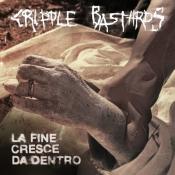 CD CRIPPLE BASTARDS - LA FINE CRESCE DA DENTRO