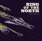 CD KING OF THE NORTH - GET OUT OF YOUR WORLD