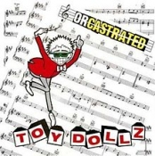 CD  TOY DOLLS - ORCASTRATED