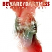 CD BEWARE OF DARKNESS-ARE YOU REAL ?