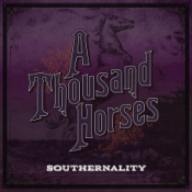 CD  A Thousand Horses-Southernality