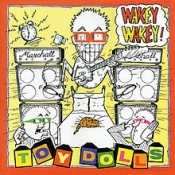 CD  TOY DOLLS - WAKEY WAKEY