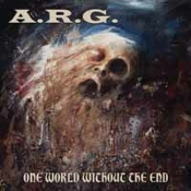 LP A.R.G. - ONE WORLD WITHOUT THE END LTD.