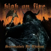 2LP HIGH ON FIRE - SURROUNDED BY THIEVES