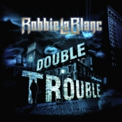 CD Lablanc, Robbie - Double Trouble