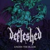 LP DEFLESHED - UNDER THE BLADE LTD.