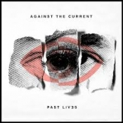 CD AGAINST THE CURRENT-PAST LIVES