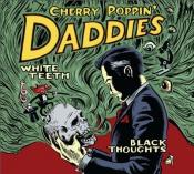 digiCD CHERRY POPPIN' DADDIES - WHITE TEETH, BLACK THOUGHT Ltd.