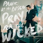 CD PANIC! AT THE DISCO-PRAY FOR THE WICKED
