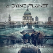 CD   A DYING PLANET -When The Skies Are Grey