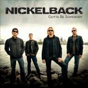 CD NICKELBACK Gotta Be Somebody
