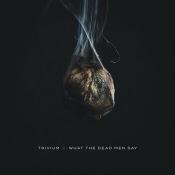 CD TRIVIUM-What the Dead Men Say