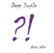 CD DEEP PURPLE NOW WHAT?