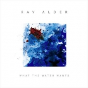 CDdigi Alder, Ray -What the Water Wants