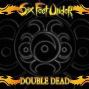 2LP  SIX FEET UNDER - DOUBLE DEAD REDUX