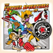 LP DOWN 'N OUTZ - THE FURTHER ADVENTURES OF..