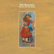 LPCD BOWNESS,TIM-FLOWERS AT THE
