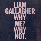 CD GALLAGHER, LIAM-WHY ME? WHY NOT.