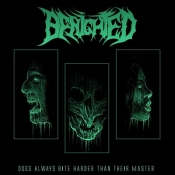 LP  BENIGHTED-Dogs Always Bite Harder Than