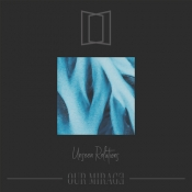 CD OUR MIRAGE - UNSEEN RELATIONS